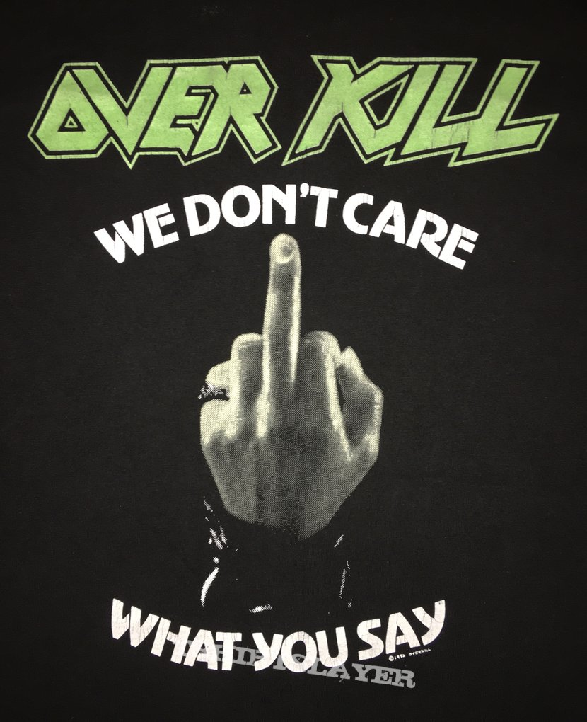 Overkill 'We Don't Care What You Say' T-Shirt