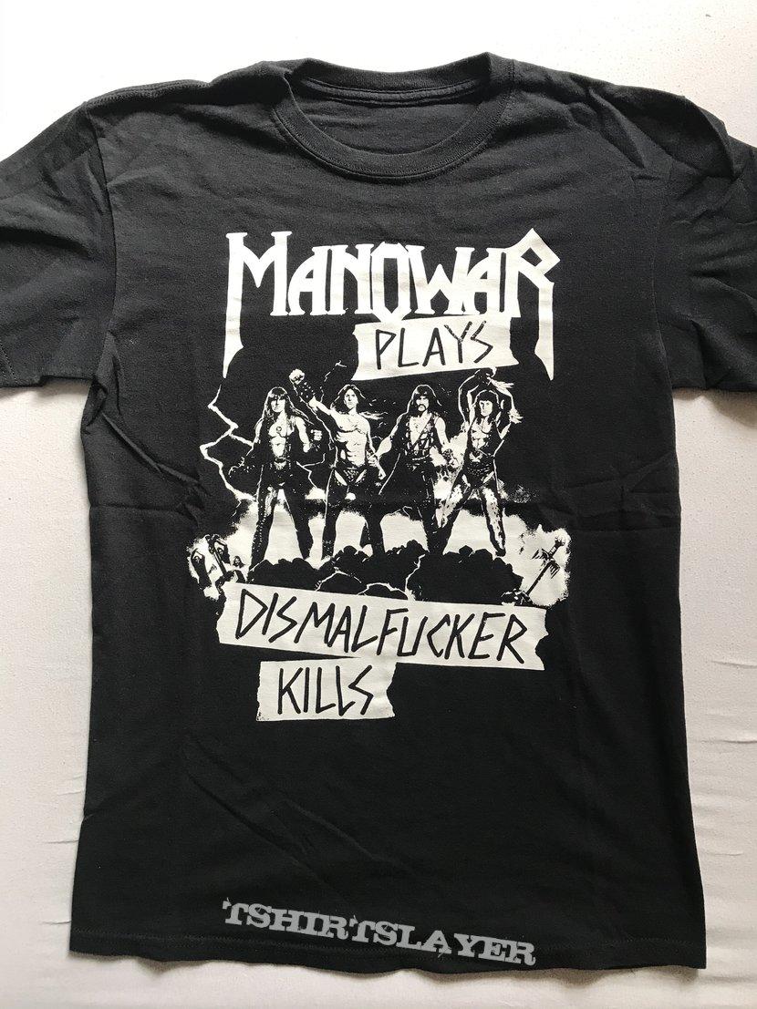 Dismalfucker - Manowar plays - Dismalfucker kills Shirt