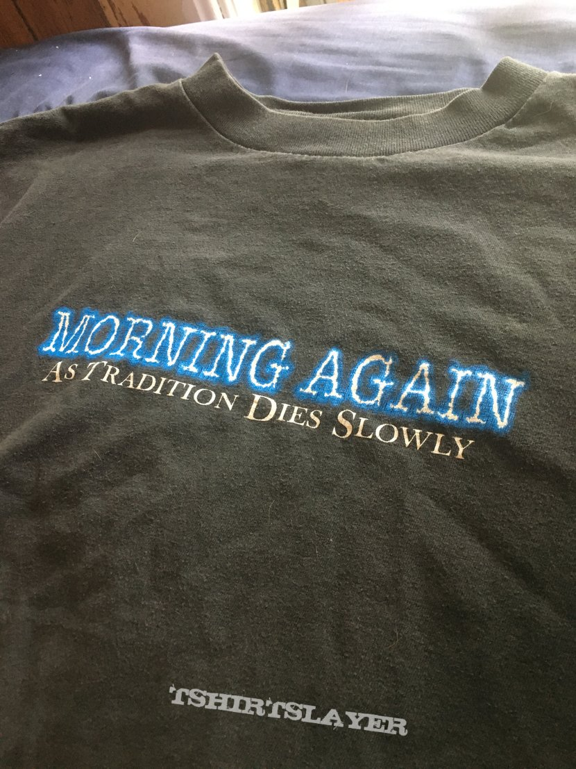 Morning again as tradition dies slowly shirt