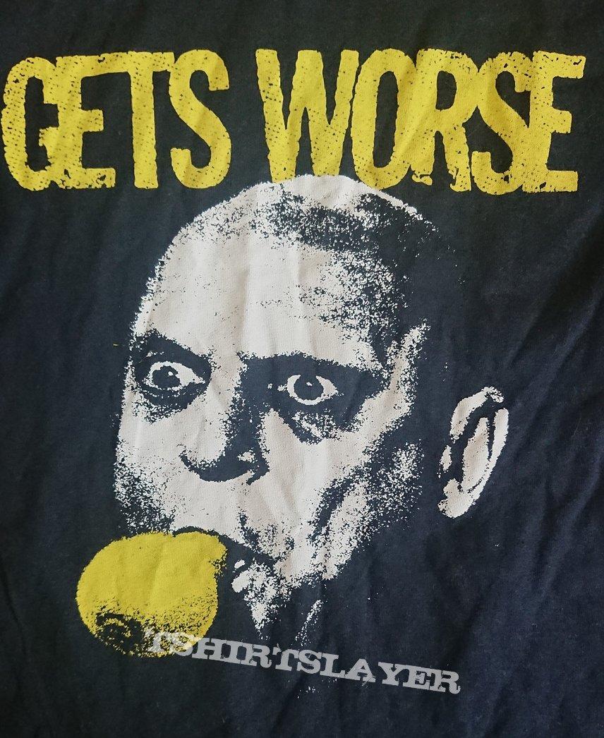 Gets Worse tshirt