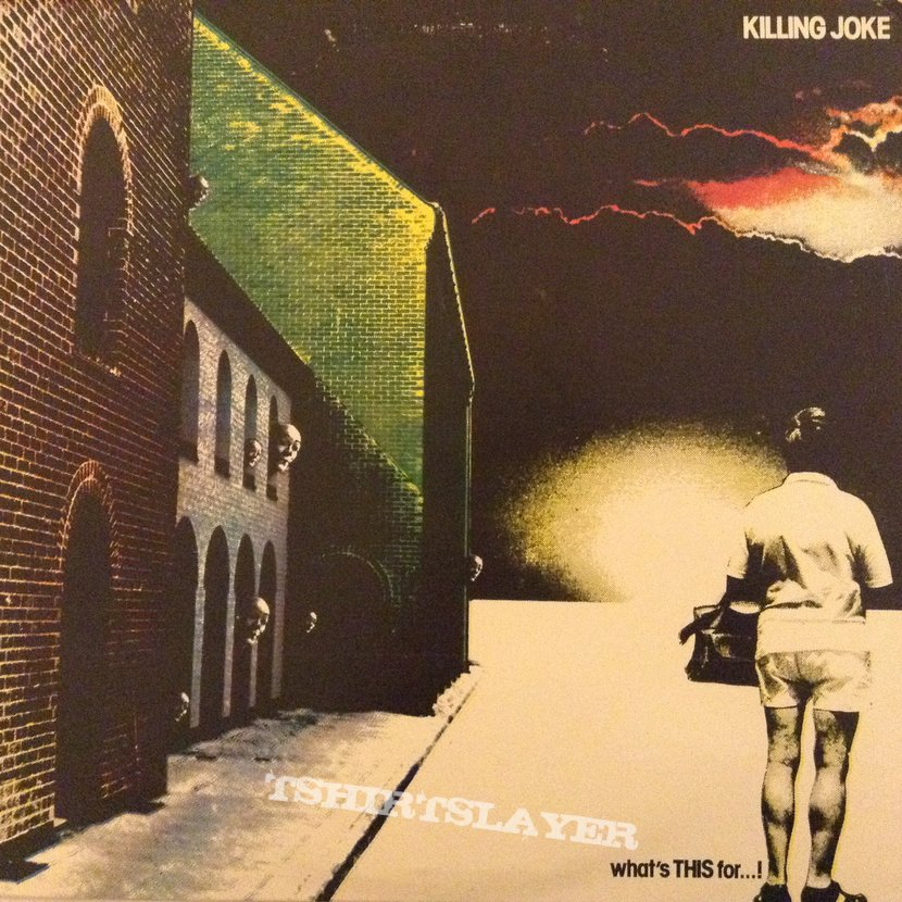 Killing Joke - What's THIS For...!